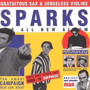 Gratuitous_Sax_&_Senseless_Violins_-_Sparks